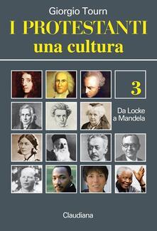 Museomemoriaeaccoglienza.it I protestanti. Una cultura. Vol. 3: Da Locke a Mandela. Image
