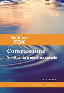 Compassione. Spiritualità e giustizia sociale