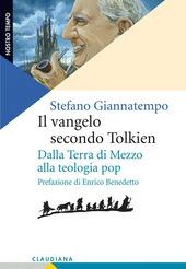 Il Vangelo secondo Tolkien. Dalla Terra di Mezzo alla teologia pop