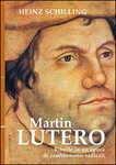 Libro Martin Lutero. Ribelle in un'epoca di cambiamenti radicali