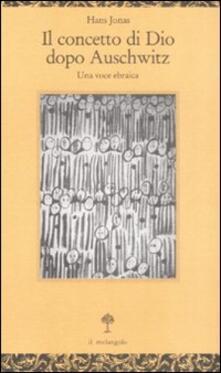 Il concetto di Dio dopo Auschwitz. Una voce ebraica - Hans Jonas - copertina