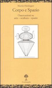 Corpo e spazio. Osservazioni su arte - scultura - spazio. Testo tedesco a fronte