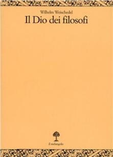 Il dio dei filosofi. Vol. 1: Dai presocratici a Kant..pdf