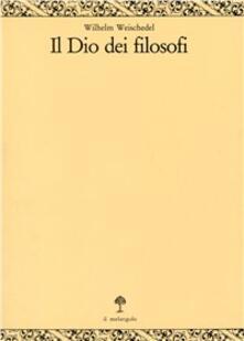 Vitalitart.it Il dio dei filosofi. Vol. 2: Dall'Idealismo tedesco a Heidegger. Image
