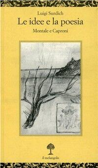 Le idee e la poesia. Montale e Caproni