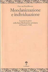 Mondanizzazione e individuazione. La posta in gioco nella sesta Meditazione cartesiana di Husserl e Fink
