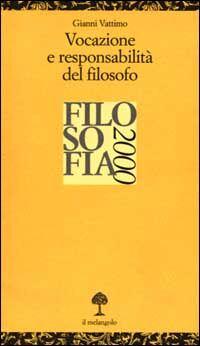 Vocazione e responsabilità del filosofo. Filosofia 2000