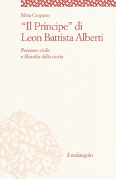 «Il principe» di Leon Battista Alberti. Pensiero civile e filosofia della storia