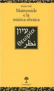 Maimonide e la mistica ebraica