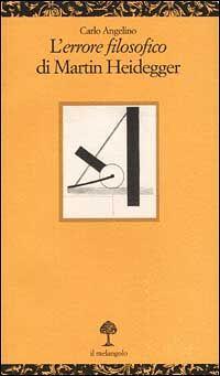 L' «errore filosofico» di Martin Heidegger