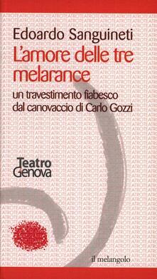 Librisulladiversita.it L' amore delle tre melarance. Un travestimento fiabesco dal canovaccio di Carlo Gozzi Image