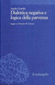 Dialettica negativa e logica della parvenza. Saggio su T. W. Adorno
