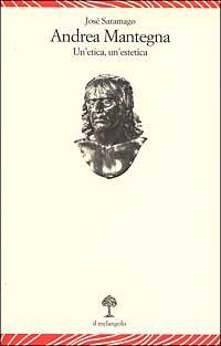 Andrea Mantegna. Un'etica, un'estetica