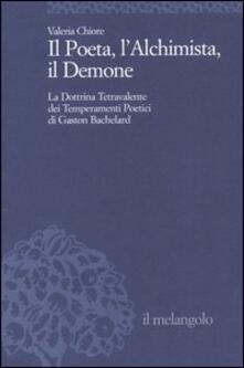 Filippodegasperi.it Il Poeta, l'Alchimista, il Demone. La dottrina tetravalente dei temperamenti poetici di Gaston Bachelard Image
