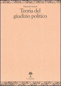 Teoria del giudizio politico. Lezioni sulla filosofia politica di Kant