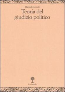 Teoria del giudizio politico. Lezioni sulla filosofia politica di Kant - Hannah Arendt - copertina