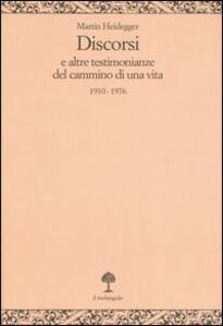 Discorsi e altre testimonianze del cammino di una vita 1910-1976