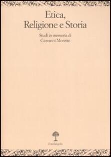 Secchiarapita.it Etica, religione e storia. Studi in memoria di Giovanni Moretto Image