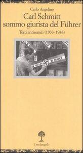 Carl Schmitt sommo giurista del Fuhrer. Testi antisemiti (1933-1936)