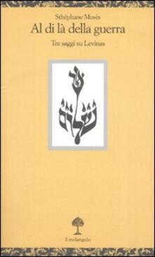Al di là della guerra. Tre saggi su Levinas.pdf