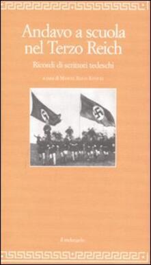 Andavo a scuola nel Terzo Reich. Ricordi di scrittori tedeschi.pdf