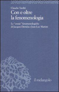 Con e oltre la fenomenologia storica. Le eresie fenomenologiche di Jacques Derrida e Jean-Luc Marion