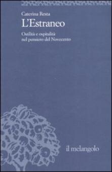 L estraneo. Ostilità e ospitalità nel pensiero del Novecento.pdf