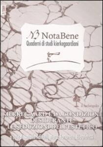 Libro Notabene. Quaderno di studi kierkegaardiani. Vol. 7: Kierkegaard e la condizione desiderante. Le seduzioni dell'estetico.