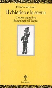 Il chierico e la scena. Cinque capitoli su Sanguineti e il teatro