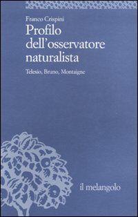 Profilo dell'osservatore naturalista. Telesio, Bruno, Montaigne
