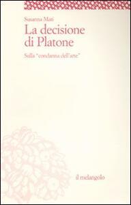La decisione di Platone. Sulla «condanna dell'arte»
