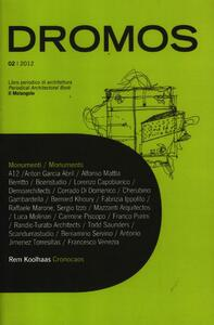 Dromos. Libro periodico di architettura (2012). Ediz. italiana e inglese. Vol. 2: Monumenti.