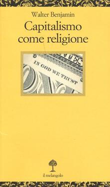 Premioquesti.it Capitalismo come religione. Testo tedesco a fronte Image