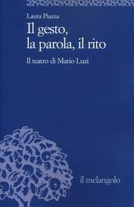 Il gesto, la parola, il rito. Il teatro di Mario Luzi