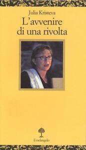 Libro L' avvenire di una rivolta Julia Kristeva