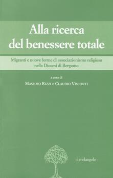 Alla ricerca del benessere totale. Migranti e nuove forme di associazionismo religioso nella Diocesi di Bergamo - copertina