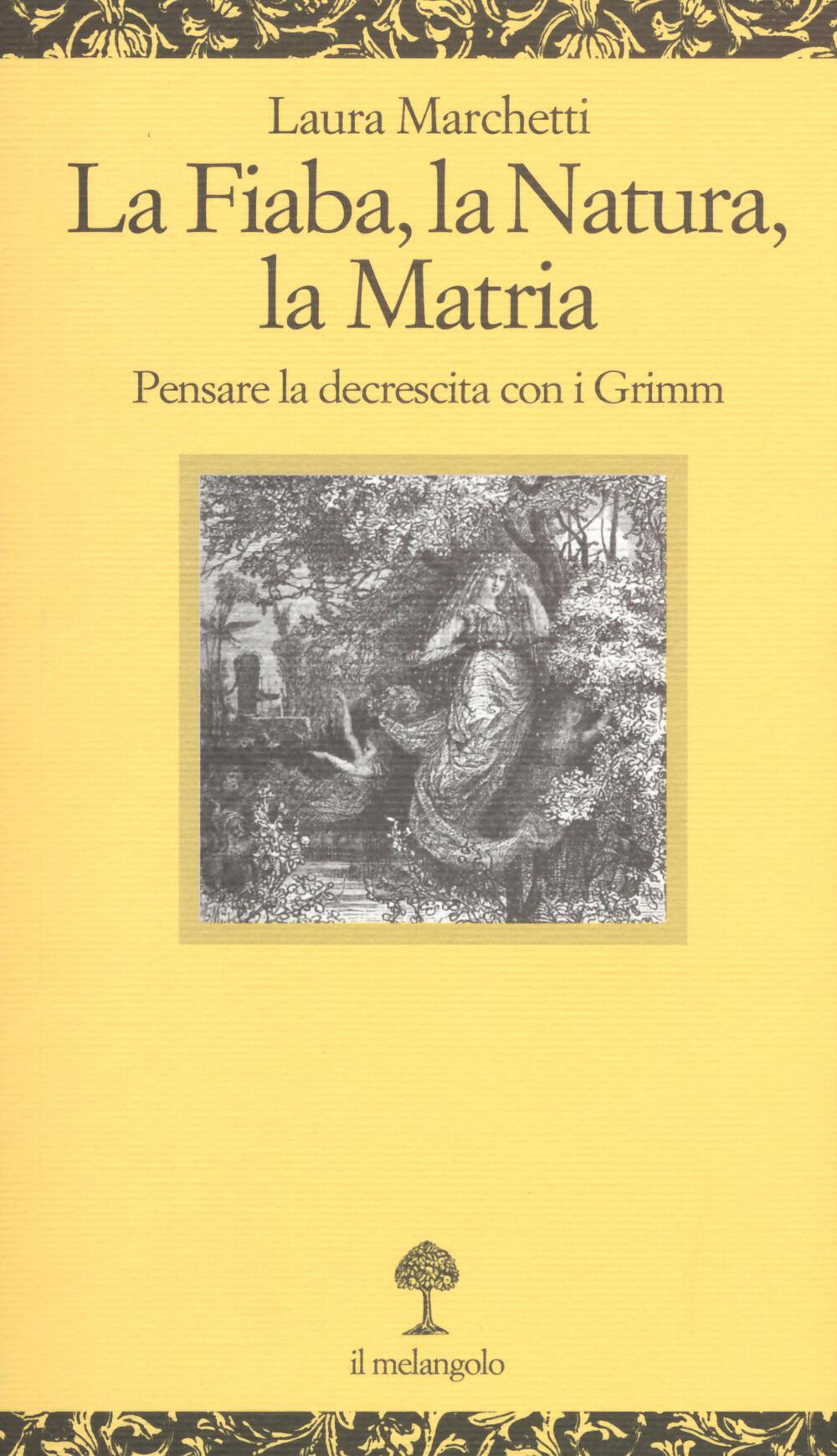 Favoloso La fiaba, la natura, la matria. Pensare la decrescita con i Grimm  TA82