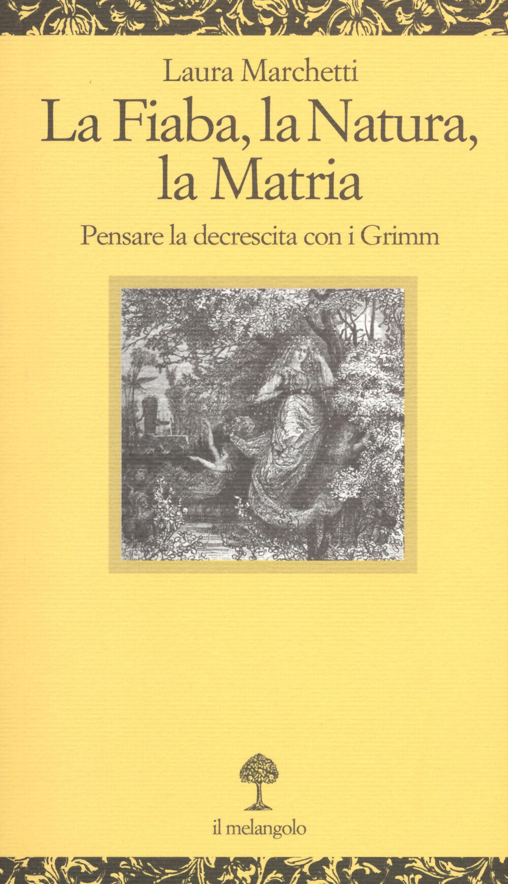 La fiaba, la natura, la matria. Pensare la decrescita con i Grimm