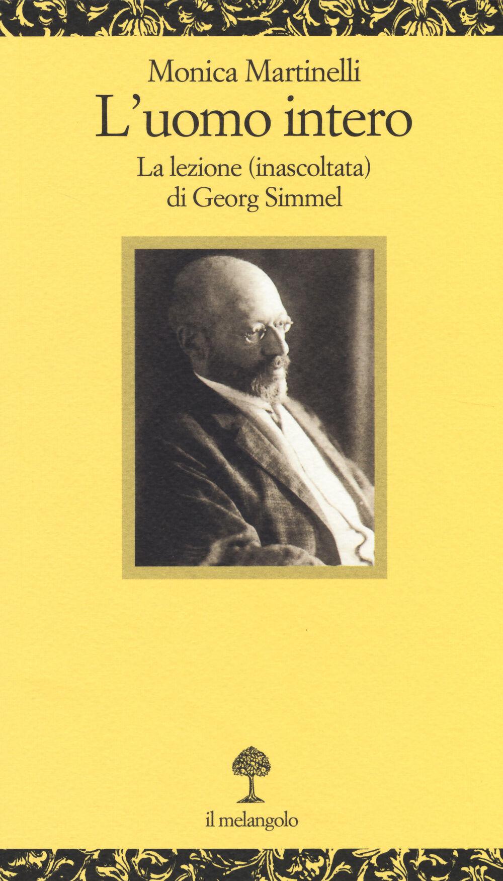 L' uomo intero. La lezione (inascoltata) di Georg Simmel