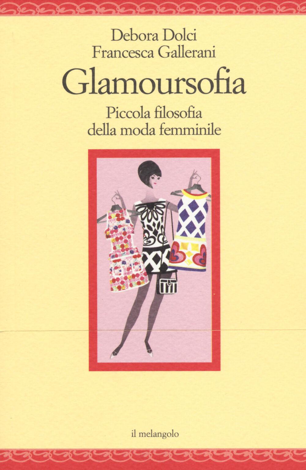 Glamoursofia. Piccola filosofia della moda femminile