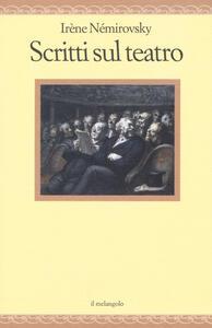 Libro Scritti sul teatro Irène Némirovsky