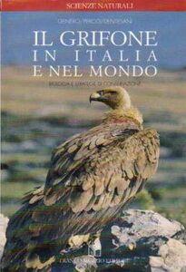Il grifone in Italia e nel mondo. Biologia e strategie di conservazione