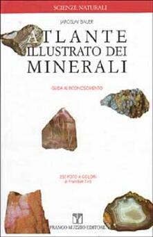 Radiospeed.it Atlante illustrato dei minerali. Guida al riconoscimento Image