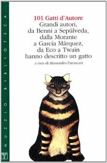 101 gatti d'autore. Grandi autori hanno descritto un gatto - Alessandro Paronuzzi - copertina