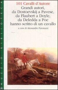 101 cavalli d'autore. Grandi autori