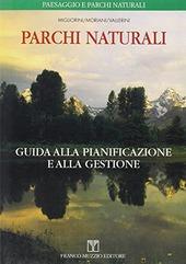 Parchi naturali. Guida alla pianificazione e alla gestione