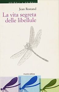 La vita segreta delle libellule