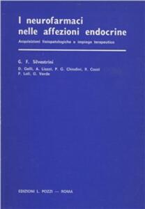 I neurofarmaci nelle affezioni endocrine. Acquisizioni fisiopatologiche e impiego terapeutico