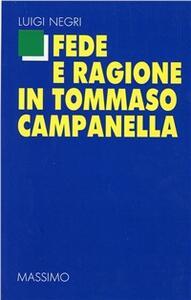 Fede e ragione in Tommaso Campanella