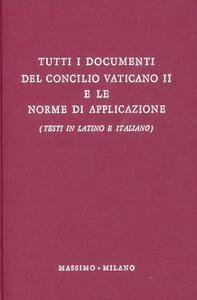 Tutti i documenti del Concilio Vaticano II e le norme di applicazione. Testo latino e italiano